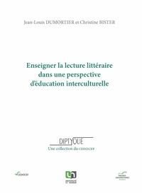 Christine Bister et Jean-Louis Dumortier - Enseigner la lecture littéraire dans une perspective d'éducation interculturelle.