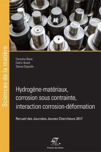 Christine Blanc et Cédric Bosch - Hydrogène-matériaux, corrosion sous contrainte, interaction corrosion-déformation - Recueil des Journées Jeunes Chercheurs 2017.