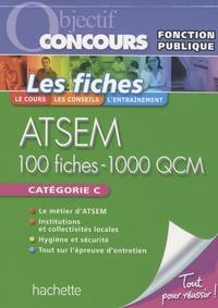 Christine Blanchard et Claudine Cheyrouze - Les fiches ATSEM - 100 fiches - 1000 QCM.