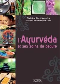 Christine Blin-Chandrika - L'ayurvéda et ses soins de beauté.