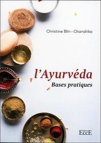 L'Ayurvéda- Bases pratiques - Christine Blin-Chandrika |