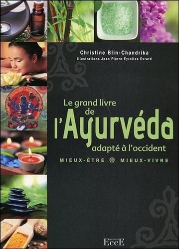 Christine Blin-Chandrika - Le grand livre de l'Ayurveda adapté à l'Occident.