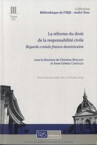 Christine Boillot et Anne Gomez Castilllo - La réforme du droit de la responsabilité civile - Regards croisés franco-dominicains. Actes des journées du 7 et 8 juin 2019.