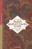 Christine Bokobza - Paris bars et caves à vin - 100 lieux pour découvrir et déguster les meilleurs crus.