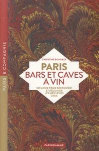 Téléchargement du livre électronique du domaine public Paris bars et caves à vin  - 100 lieux pour découvrir et déguster les meilleurs crus  9782373951028 par Christine Bokobza en francais