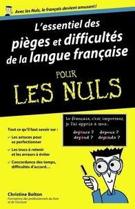 Christine Bolton - L'essentiel des pièges et difficultés de la langue française pour les Nuls.