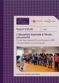 Christine Bolze et Cécile Martin - L'éducation musicale à l'école : une priorité - Etude des dispositifs portés par le CRR d'Aubervilliers-La Courneuve.
