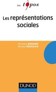 Christine Bonardi et Nicolas Roussiau - Les représentations sociales.
