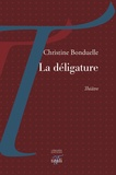 Christine Bonduelle - La déligature.