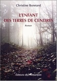 Christine Bonnard - L'enfant des terres de cendres.