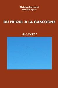 Christine Bortolussi et Isabelle Rysser - Du Frioul à la Gascogne - Avanti !.