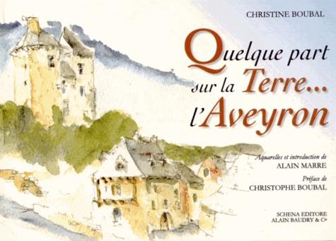 Christine Boubal - Quelque part sur la Terre... l'Aveyron.