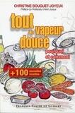 Christine Bouguet-Joyeux - Cent nouvelles recettes, tout à la vapeur douce.
