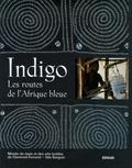 Christine Bouilloc et Françoise Cousin - Indigo - Les routes de l'Afrique bleue.
