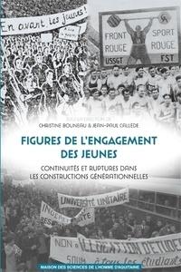 Christine Bouneau et Jean-Paul Callède - Figures de l'engagement des jeunes - Continuités et ruptures dans les constructions générationnelles.
