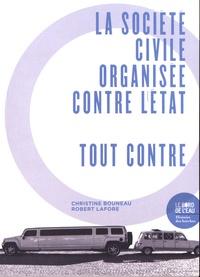 Christine Bouneau et Robert Lafore - La société civile organisée contre l'Etat - Tout contre.