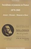 Christine Bouneau - Socialisme et jeunesse en France 1879-1969 - Acteurs, discours, moments et lieux.