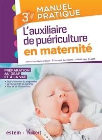 Christine Boussaroque et Elisabeth Haentjens - L'auxiliaire de puériculture en maternité.