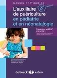 Christine Boussaroque et Elisabeth Haentjens - Manuel pratique de l'auxiliaire de puériculture en pédiatrie et en néonatalogie.