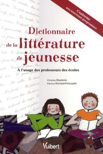 Christine Boutevin - Dictionnaire de la littérature de jeunesse - A l'usage des professeurs des écoles.