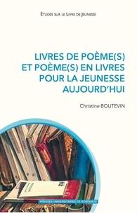 Christine Boutevin - Livres de poème(s) et poème(s) en livres pour la jeunesse aujourd'hui.
