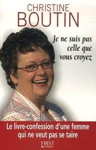 Christine Boutin - Je ne suis pas celle que vous croyez.