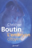 Christine Boutin - L'embryon citoyen.