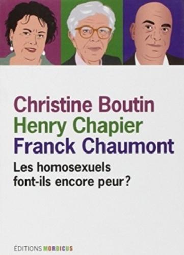 Christine Boutin et Henry Chapier - Les homosexuels font-ils encore peur ?.