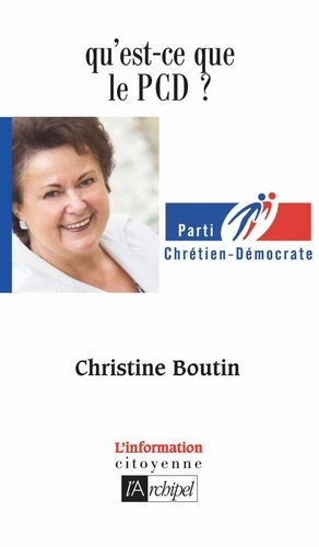 Christine Boutin - Qu'est-ce que le Parti chrétien-démocrate ?.