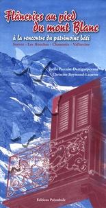 Christine Boymond-Lasserre - Flâneries au pied du Mont Blanc à la rencontre du patrimoine bâti.