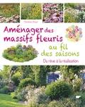 Christine Breier - Aménager des massifs fleuris au fil des saisons - Du rêve à la réalisation.
