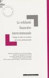Christine Bremond - La solidarité financière intercommunale - Partage ou mise en commun de la taxe professionnelle.
