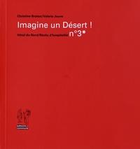 Christine Breton et Valérie Jouve - Imagine un Désert !.
