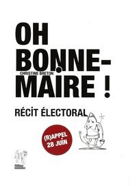 Christine Breton - Oh Bonne Maire ! - Récit électoral.