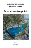 Christine Bretonnier et Stéphane Marty - Echo et contre-point.