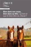 Christine Briant et Claire Caillarec - Bien dans son corps, bien dans sa tête : qu'est-ce que le bien-être du cheval ?.