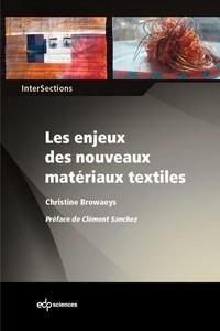 Christine Browaeys - Les enjeux des nouveaux matériaux textiles - Le substrat textile au coeur de la compétition des matériaux pour l'innovation technologique.