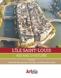 Christine Bru-Malgras - L'île Saint-Louis - 400 ans d'histoire.