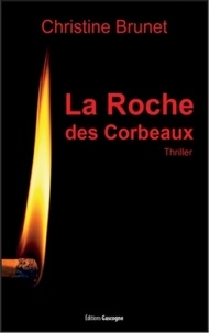 Christine Brunet - La Roche des Corbeaux.