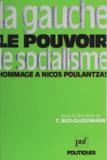 Christine Buci-Glucksmann - La Gauche, le pouvoir, le socialisme - Hommage à Nicos Poulantzas.