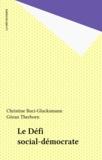 Christine Buci-Glucksmann - Le Défi social-démocrate.