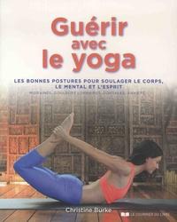 Histoiresdenlire.be Guérir avec le yoga - Les bonnes postures pour soulager le corps, le mental et l'esprit - Migraines, douleurs lombaires, dorsales, anxiété... Image