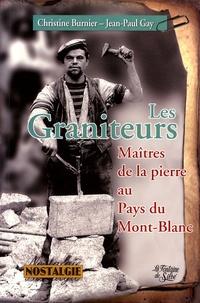 Christine Burnier et Jean-Paul Gay - Les Graniteurs - Les maîtres de la pierre au pays du Mont-Blanc.