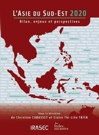 Christine Cabasset et Claire Thi-Liên Tran - L'Asie du Sud-Est - Bilan, enjeux et perspectives.