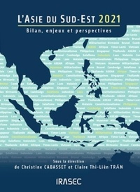 Christine Cabasset et Claire Thi-Liên Tran - L'Asie du Sud-Est - Bilans, enjeux et perspectives.