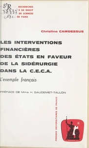 Christine Camdessus et  Université de droit, d'économi - Les interventions financières des États en faveur de la sidérurgie dans la CECA : l'exemple français.
