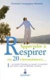 Christine Campagnac-Morette - Apprendre à respirer en 20 circonstances.