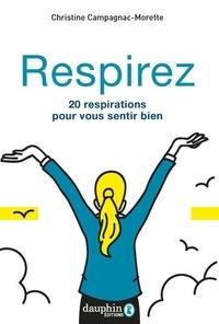 Christine Campagnac-Morette - Respirez - 20 respirations pour vous sentir bien.