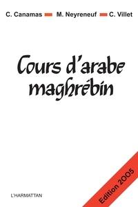 Christine Canamas et Michel Neyreneuf - Cours d'arabe maghrébin.
