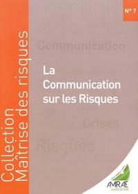 Christine Cantournet et Olivier Lenel - La communication sur les risques.